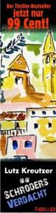 Thriller, Thriller, Sizilien, Stromboli, Lutz Kreutzer, eBook, aachen, rwth, stadt aachen, uni aachen, aachener dom, Kindle-Edition, Aliscafo, Liparische Inseln, Stromboli, Sizilien, Thriller, Roman, e-Book, eBook, Aachen, Brixen, Dolomiten, Karnische Alpen, Cellon, Kellerwand, Kollinkofel, Plöckenpass, Bitterfeld, Italien, Mailand, Giftmüll, PCB, Polychlorierte Biphenyle, Yusho-Krankheit, Yusho, Klinikum, Gesundheitsamt, Nürnberg, Wien, Café Ritter, Café Museum, Kuckucksnest, organisiertes Verbrechen, Ehrenwerte Gesellschaft, Mafia, Wissenschaftsthriller, Wirtschaftskriminalität, Südtirol, Alpinismus, Gleitschirm, Paragleiter, Hubschrauber, Gleitschirmfliegen, Tourenski, Roman, Eiskar, Gailtal, amazon, Buch-Trailer, Buchtrailer, e-Book, e-Book Thriller, eSchröders Verdacht - Thriller von Lutz Kreutzer, Book Thriller, Lutz Kreutzer, Platz 1, Platz 1 Kindle Shop, Roman, Schröders Verdacht, Sizilien, Stromboli, Thriller eBook, Trailer, Video, Wien-Krimi, Wien-Thriller, Wien, Bergsteiegn, Klettern, Gleitschirm, Gleitschirmfliegen, Thriller zwischen Rheinland und Sizilien